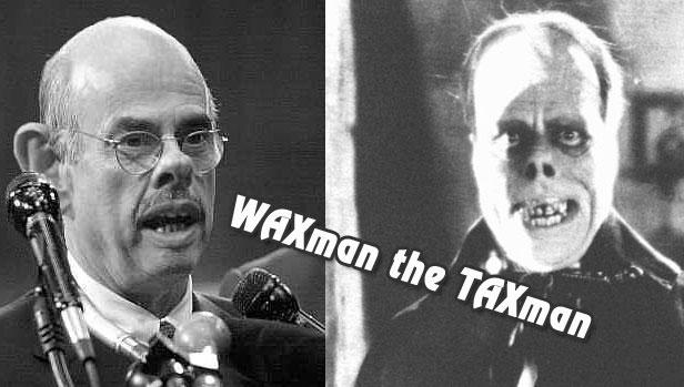 Waxman the taxman